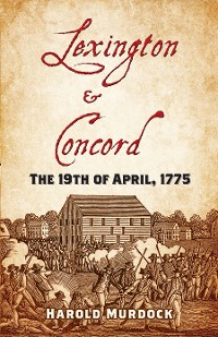 Cover Lexington and Concord: The 19th of April, 1775