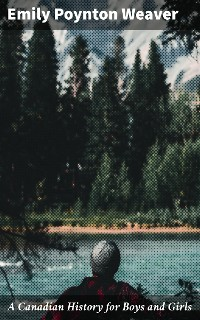 Cover A Canadian History for Boys and Girls
