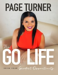 Cover The Go Life: Seize Your Greatest Opportunity