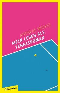 Cover Mein Leben als Tennisroman