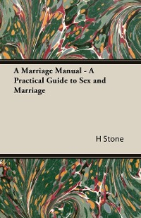 Cover A Marriage Manual - A Practical Guide to Sex and Marriage