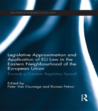Cover Legislative Approximation and Application of EU Law in the Eastern Neighbourhood of the European Union