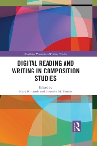 Cover Digital Reading and Writing in Composition Studies