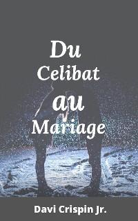 Cover Du célibat au mariage