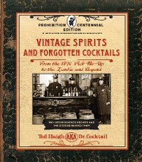 Cover Vintage Spirits and Forgotten Cocktails: Prohibition Centennial Edition