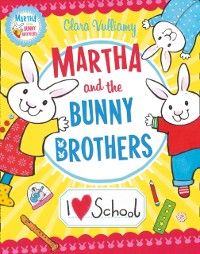 Cover I Heart School (Martha and the Bunny Brothers)
