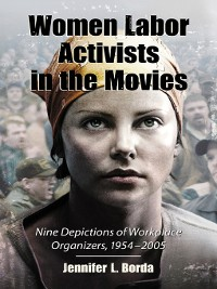 Cover Women Labor Activists in the Movies