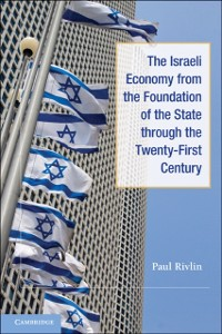 Cover Israeli Economy from the Foundation of the State through the 21st Century