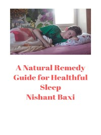 Cover A Natural Remedy Guide for Healthful Sleep