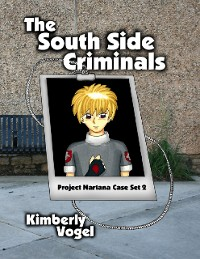 Cover The South Side Criminals: Project Nartana Case Set 2