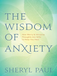 Cover The Wisdom of Anxiety