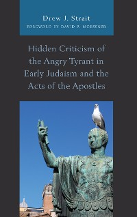 Cover Hidden Criticism of the Angry Tyrant in Early Judaism and the Acts of the Apostles