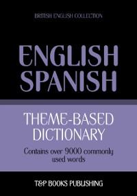 Cover Theme-Based Dictionary: British English-Spanish - 9000 words