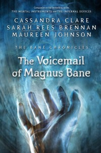 Cover Bane Chronicles 11: The Voicemail of Magnus Bane