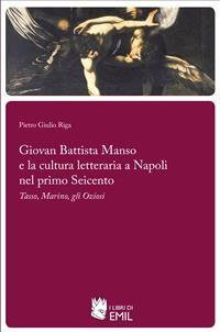 Cover Giovan Battista Manso e la cultura letteraria a Napoli nel primo Seicento