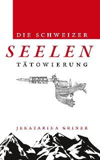 Cover Die Schweizer Seelentätowierung
