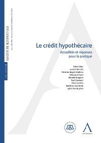 Cover Le crédit hypothécaire