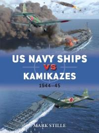 Cover US Navy Ships vs Kamikazes 1944 45