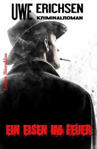 Cover Ein Eisen im Feuer: Kriminalroman