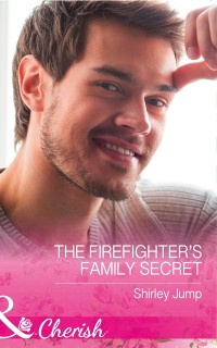 Cover Firefighter's Family Secret (Mills & Boon Cherish) (The Barlow Brothers, Book 4)