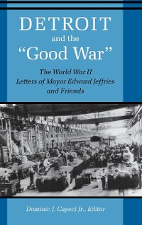 """Cover Detroit And The """"Good War"""""""