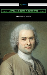Cover The Social Contract (Translated by G. D. H. Cole with an Introduction by Edward L. Walter)