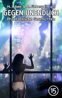 Cover GEGEN UNENDLICH. Phantastische Geschichten – Nr. 15