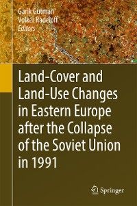 Cover Land-Cover and Land-Use Changes in Eastern Europe after the Collapse of the Soviet Union in 1991