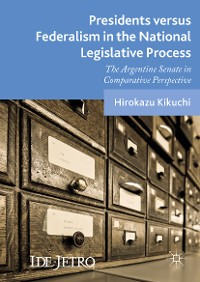 Cover Presidents versus Federalism in the National Legislative Process