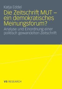 Cover Die Zeitschrift MUT - ein demokratisches Meinungsforum?