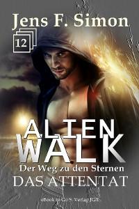 Cover Das Attentat (ALienWalk 12)