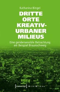 Cover Dritte Orte kreativ-urbaner Milieus