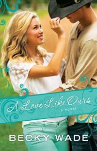 Cover Love Like Ours (A Porter Family Novel Book #3)