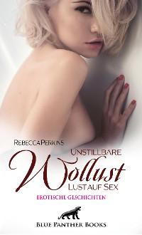 Cover Unstillbare Wollust - Lust auf Sex | Erotische Geschichten