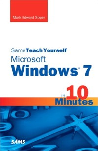 Cover Sams Teach Yourself Microsoft Windows 7 in 10 Minutes