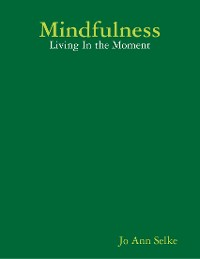 Cover Mindfulness: Living In the Moment