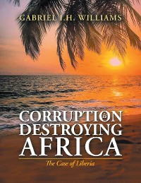 Cover Corruption Is Destroying Africa