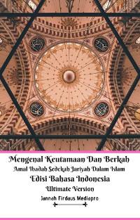 Cover Mengenal Keutamaan Dan Berkah Amal Ibadah Sedekah Jariyah Dalam Islam Edisi Bahasa Indonesia Ultimate Version