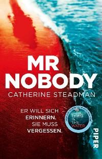 Cover Mr Nobody – Er will sich erinnern. Sie muss vergessen.