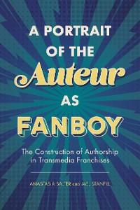 Cover A Portrait of the Auteur as Fanboy