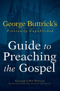 Cover George Buttrick's Guide to Preaching the Gospel