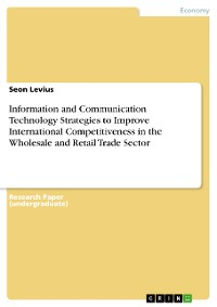 Cover Information and Communication Technology Strategies to Improve International Competitiveness in the Wholesale and Retail Trade Sector