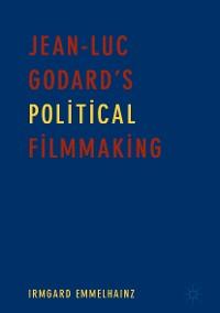 Cover Jean-Luc Godard's Political Filmmaking