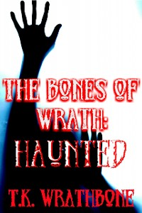 Cover The Bones Of Wrath: Haunted
