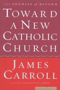 Cover Toward a New Catholic Church