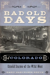 Cover The Bad Old Days of Colorado