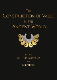Cover The Construction of Value in the Ancient World