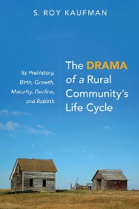 Cover The Drama of a Rural Community's Life Cycle