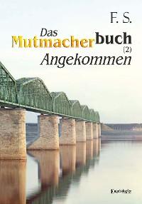 Cover Das Mutmacherbuch (2): Angekommen