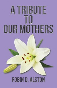 Cover A Tribute to Our Mothers